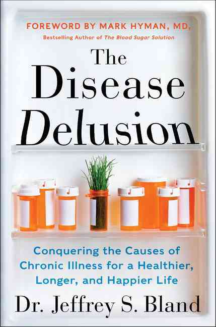 The Disease Delusion By Bland, Jeffrey S./ Hyman, Mark