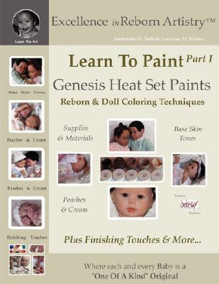 Learn to Paint Part 1: Genesis Heat Set Paints Coloring Techniques Peaches Cream Reborns Doll Making Kits Excellence in Reborn Artist